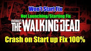 OVERKILLS The Walking Dead Crash Fix on Startup | Not Launching/Stating Fix 100%
