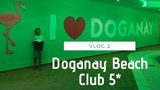 Doganay Beach Club 5* 2019 | Eid | Vlog 2