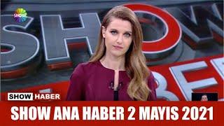 Show Ana Haber 2 Mayıs 2021