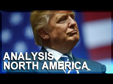 Geopolitical analysis 2017: North America, Part 1 of 2