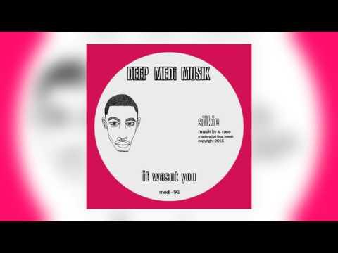 01 Silkie - It Wasn't You [Deep Medi Musik]