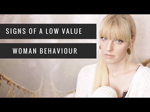 Signs Of A Low Value Woman Behaviour