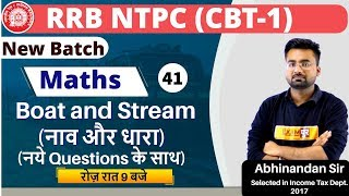 Class-41 || RRB NTPC (CBT-1) | MATHS || By Abhinandan Sir || Boat and Stream