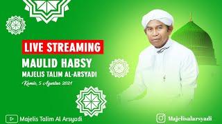 LIVE  PEMBACAAN MAULID  HABSYI  MAJELIS TALIM AL-ARSYADI  Kamis 05 AGUSTUS 2021