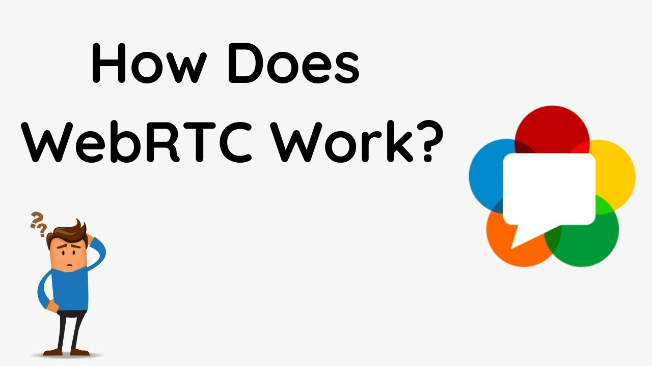 How Does WebRTC Work? Seriously, How?