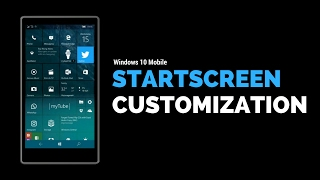 Windows 10 Mobile Startscreen Customization