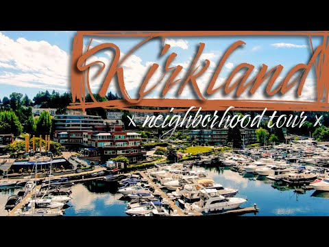 KIRKLAND || Seattle Neighborhood Tour