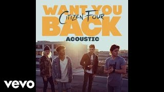 Citizen Four Want You Back Acoustic Audio