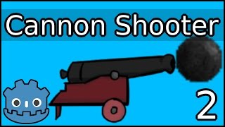 Ball Physics ► Cannon Shooting ► Godot Engine Tutorial ► Part 2