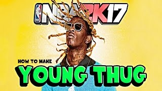 YOUNG THUG - HOW TO MAKE YOUNG THUG IN NBA 2K17 - YOUNG THUG NBA 2K17 - NO MY NAME IS JEFFERY