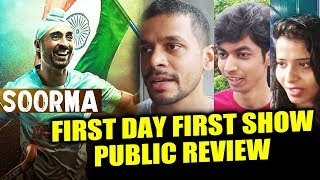 Soorma PUBLIC REVIEW | First Day First Show | Diljit Dosanjh, Taapsee Pannu, Angad Bedi