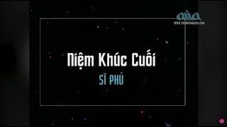 Karaoke | Niệm Khúc Cuối | Nhạc Sĩ: Ngô Thuỵ Miên | Sĩ Phú