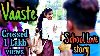 Vaaste Song | Dhvani Bhanushali | School Love story 2019 | Hindi song new | Vaste song