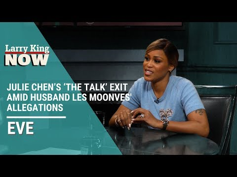 """Eve on Julie Chen's 'The Talk' Exit Amid Husband Les Moonves' Allegations: """"I Miss Her"""""""