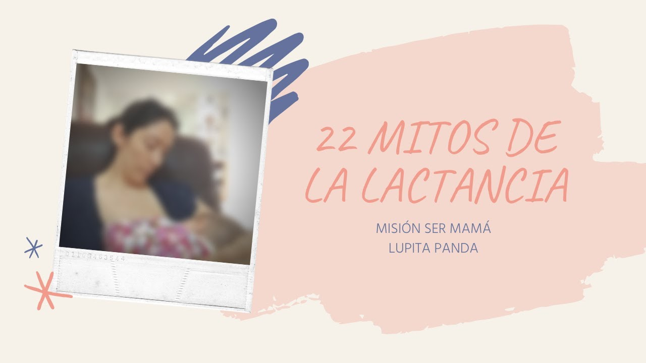 22 MITOS DE LACTANCIA