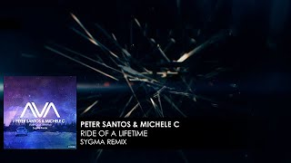 Peter Santos & Michele C - Ride Of A Lifetime (Sygma Remix)