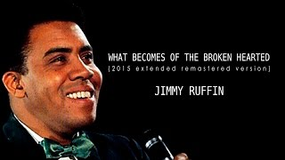 JIMMY RUFFIN - WHAT BECOMES OF THE BROKEN HEARTED (2015 extended re-mastered 97 bpm version)