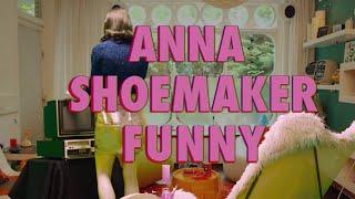 Смотреть клип Anna Shoemaker - Funny