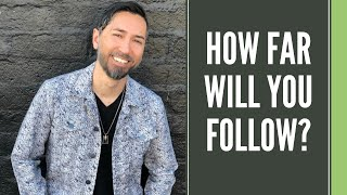 How Far Will You Follow  |  Tymme Reitz