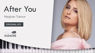 MEGHAN TRAINOR - AFTER YOU Karaoke Piano Instrumental (Original Key)