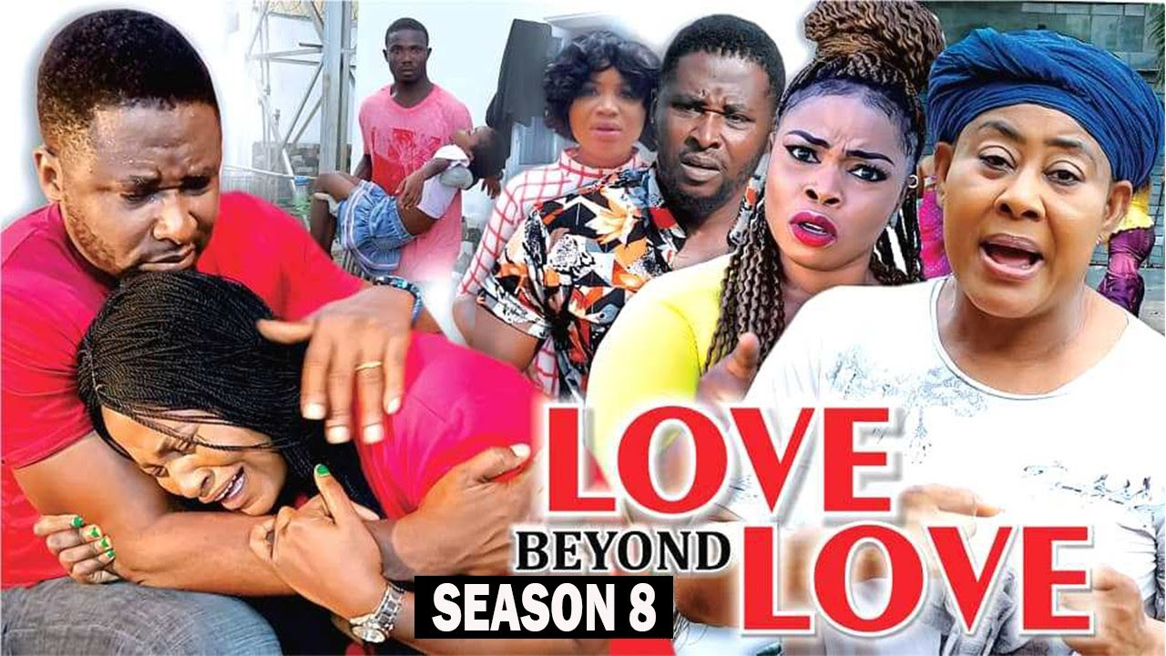 Download LOVE BEYOND LOVE (SEASON 8) {TRENDING NEW MOVIE} - 2021 LATEST NIGERIAN NOLLYWOOD MOVIES