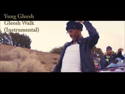 Yung Gleesh   Gleesh Walk (Instrumental)   Remake (ReProd. DMoneyFromThaV)