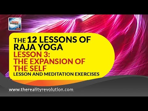 The 12 Lessons Of Raja Yoga Lesson 3 The Expansion Of Self Lessons And Meditation Exercises Youtube