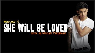 Maroon 5 - She Will Be Loved (Michael Pangilinan cover)(Lyrics) Video