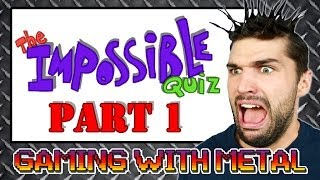 The Impossible Quiz Part 1 (Gaming w/ Metal)