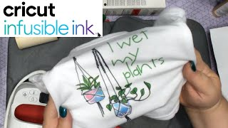 Cricut Infusible Ink - I Wet My Plants
