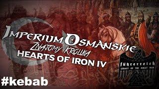 [#16] Największy Kebab na świecie! KONIEC | Imperium Osmańskie | Hearts of Iron IV