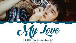 D.O. (EXO) - 'My Love' Lyrics Color Coded (Han/Rom/Eng) | @Hansa Game
