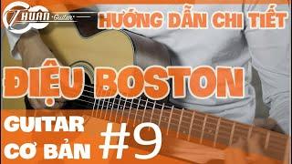 Bài 9 ĐIỆU BOSTON và ỨNG DỤNG NHỎ ƠI | Giáo trình guitar đệm hát cơ bản | Thuận Guitar