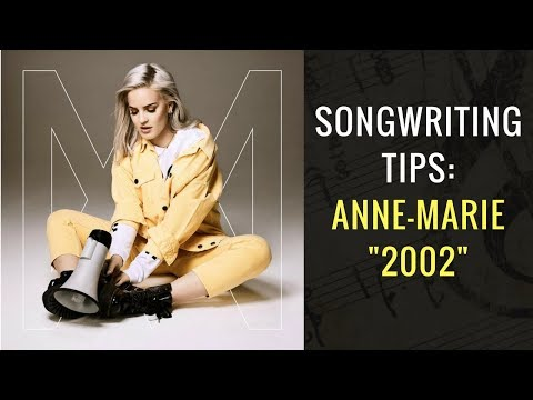 Songwriting Tips: Anne-Marie – 2002 | SongwritingAcademy.com