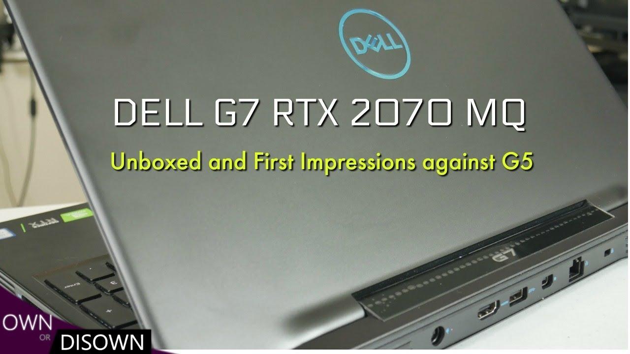 Dell G7 7590 RTX 2070 MQ vs Dell G5 5590 - First Impressions