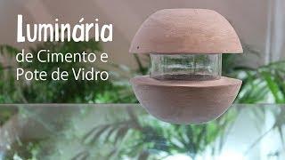 Luminária De CIMENTO E POTE DE VIDRO, Fácil De Fazer E Barata