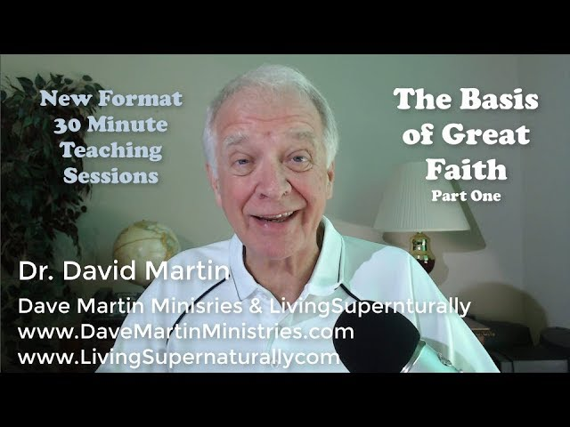 10-01-19 Basis of Great Faith Part One