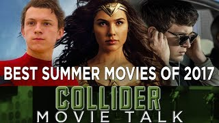 Best Summer Movies of 2017 - Collider Movie Talk