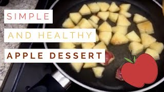 Simple And Healthy Apple Dessert