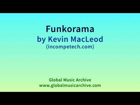 Funkorama by Kevin MacLeod 1 HOUR