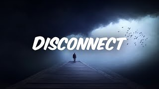 Clean Bandit & Marina - Disconnect (Lyrics/ Lyric)