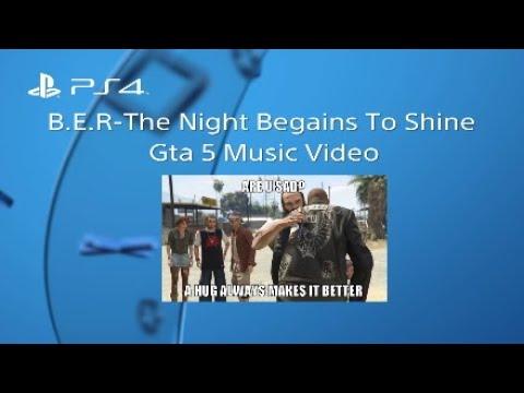 B.E.R-The Night Begains To Shine (Gta 5 Music Video)