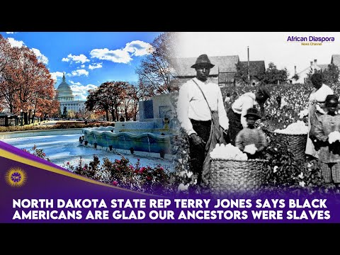 North Dakota State Rep Terry Jones Says Black Americans Are Glad Our Ancestors Were Slaves