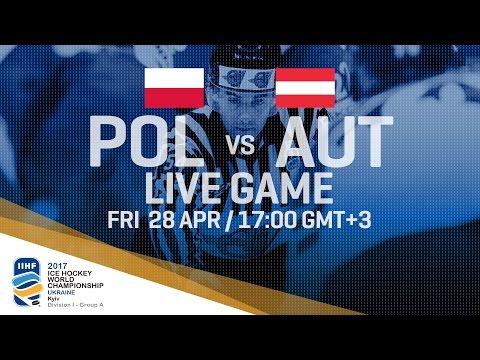Poland - Austria | Full Game | 2017 IIHF Ice Hockey World Championship Division I Group A
