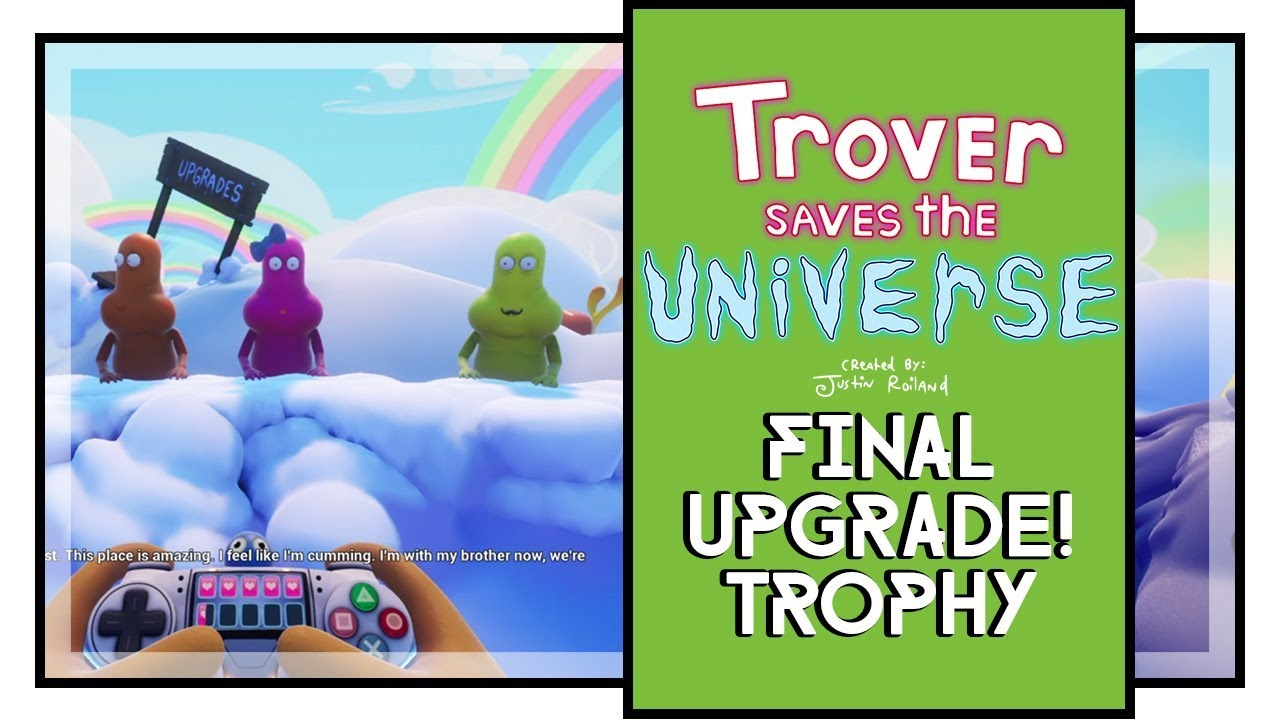 Trover Saves the Universe How To Get Final Upgrade (Final Upgrade! Trophy  Guide)