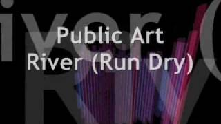 Public Art - River (Run Dry)