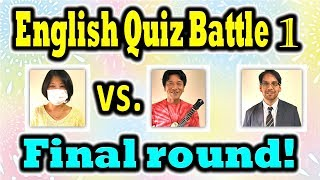 English Quiz Battle 1: Final Round: Shigeto vs. The Masked Woman [ ForB English Lesson ] thumbnail