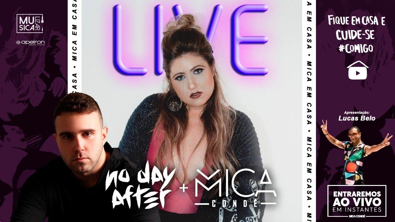 #MicaEmCasa Ao Vivo + No Day After