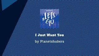 I Just Want You - Planetshakers lyric video
