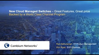 Webinar: Cambium's New Cloud-Managed Switches & World-Class Channel Program